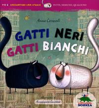 GATTI NERI GATTI BIANCHI di CERASOLI ANNA - CANTONE ANNA L