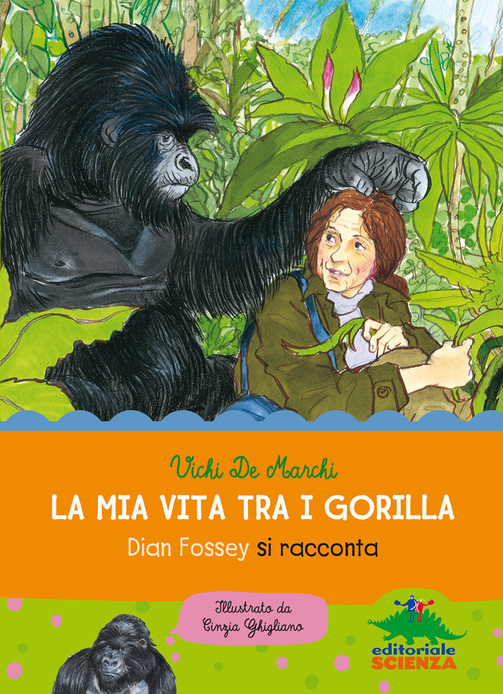 La mia vita tra i gorilla. Dian Fossey si racconta. Ediz. illustrata