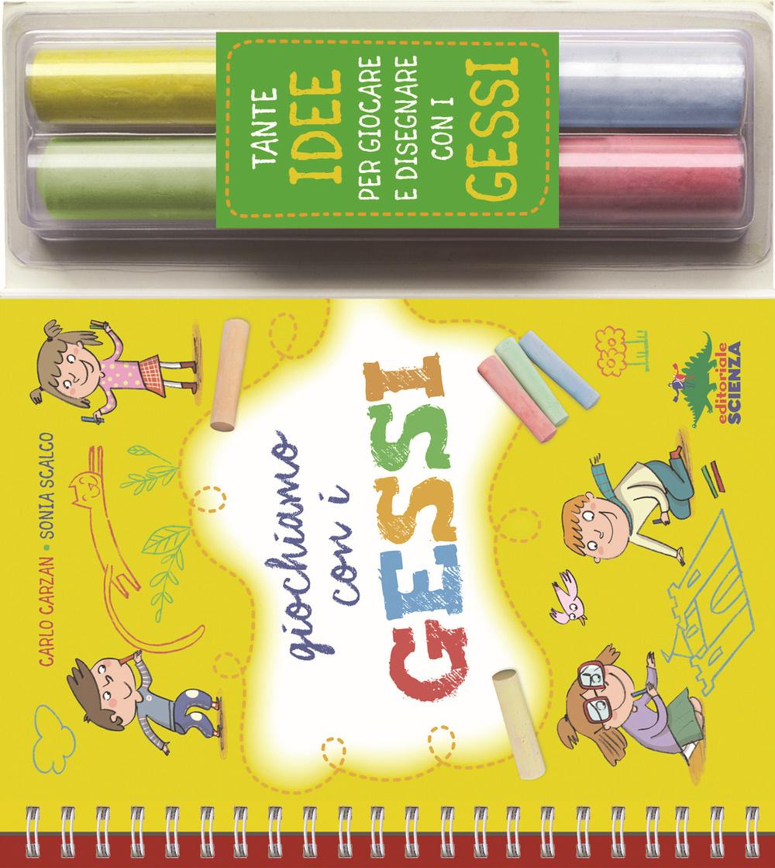 GIOCHIAMO CON I GESSI. CON GADGET (GESSI) - 9788873077114