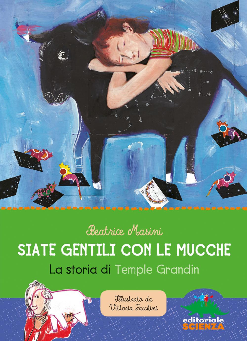 SIATE GENTILI CON LE MUCCHE. LA STORIA DI TEMPLE GRANDIN - 9788873077220