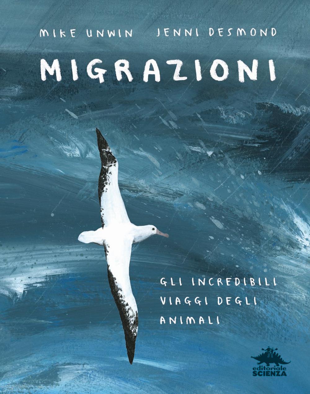 Migrazioni. Gli incredibili viaggi degli animali