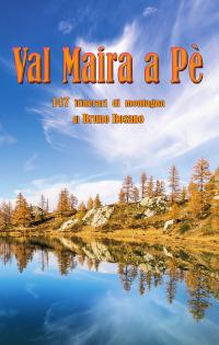 Val Maira a Pe'. 147 itinerari di montagna