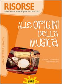 ALLE ORIGINI DELLA MUSICA di CENNI M. C. - CENNI R.