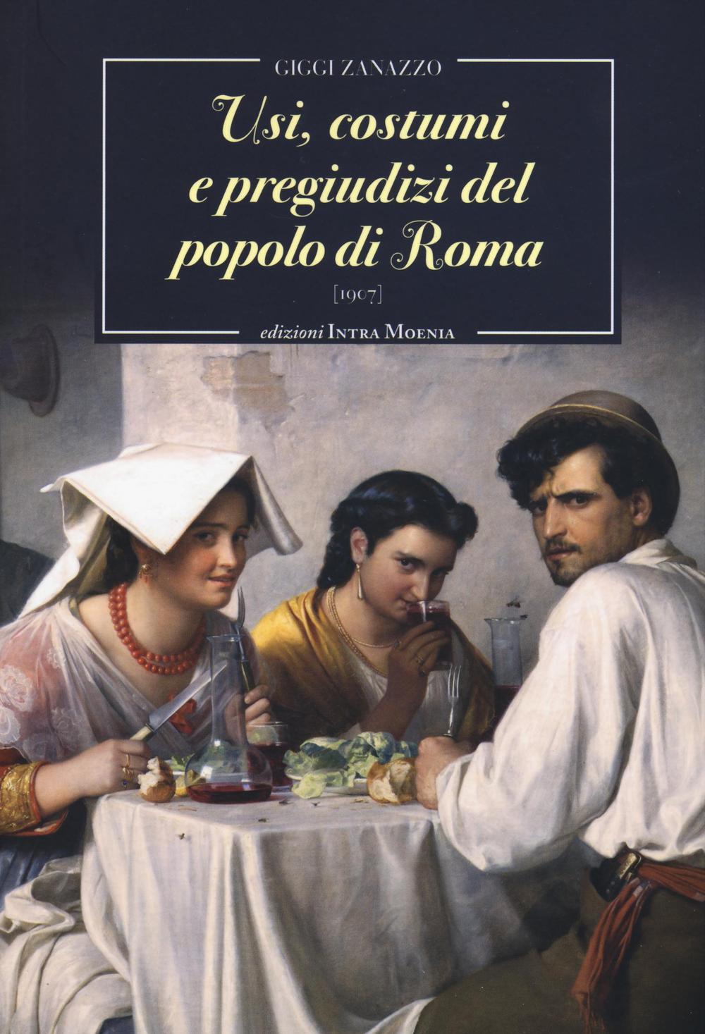 USI, COSTUMI E PREGIUDIZI DEL POPOLO DI ROMA - 9788874211616