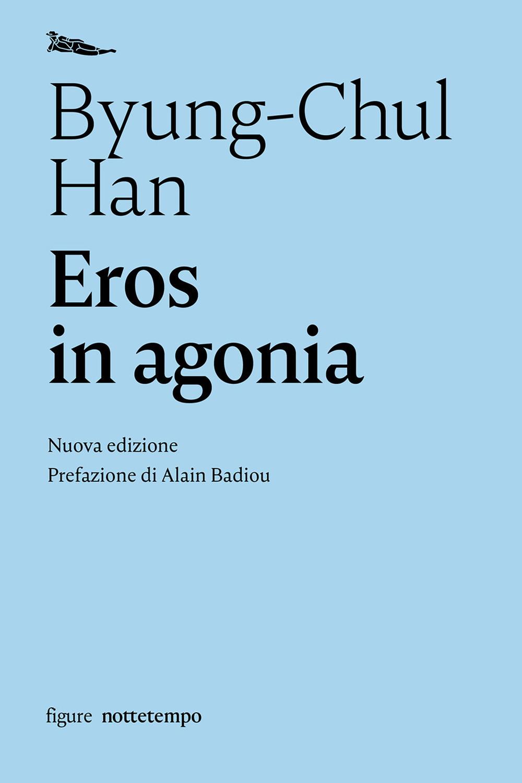 Eros in agonia. Nuova ediz.