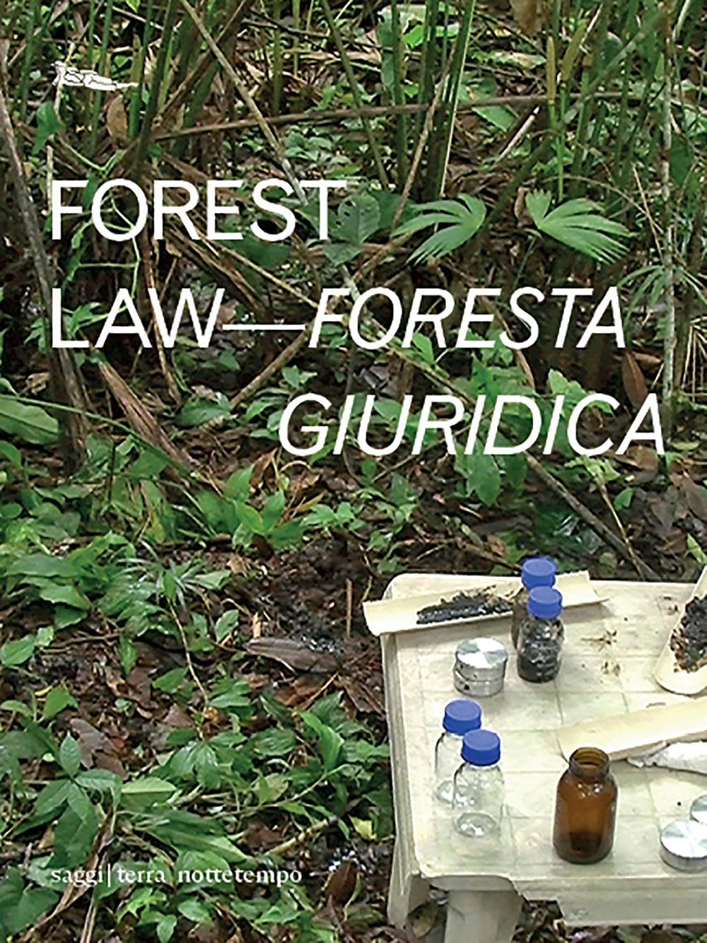 Forest law-Foresta giuridica. Ediz. bilingue