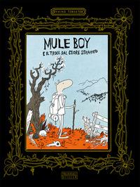 MULE BOY E IL TROLL DAL CUORE STRAPPATO di TORSETER OYVIND