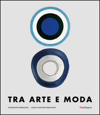 TRA ARTE E MODA di FRISA M.L. (A CURA DI)