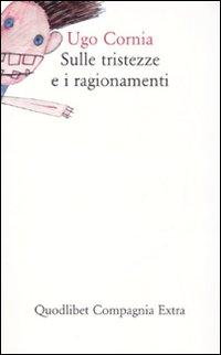 SULLE TRISTEZZE E I RAGIONAMENTI - 9788874621880
