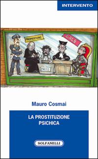 PROSTITUZIONE PSICHICA di COSMAI MAURO