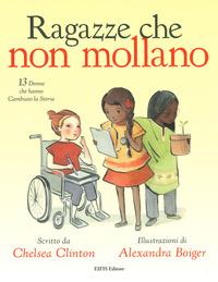 RAGAZZE CHE NON MOLLANO di CLINTON C. - BOIGER A.