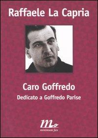 CARO GOFFREDO. DEDICATO A GOFFREDO PARISE - 9788875210427