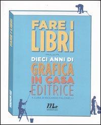 FARE I LIBRI - DIECI ANNI DI GRAFICA IN CASA EDITRICE