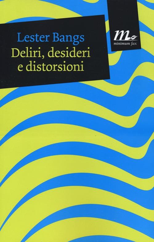 DELIRI, DESIDERI E DISTORSIONI - 9788875215248