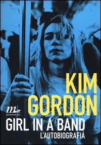 GIRL IN A BAND - L'AUTOBIOGRAFIA di GORDON KIM