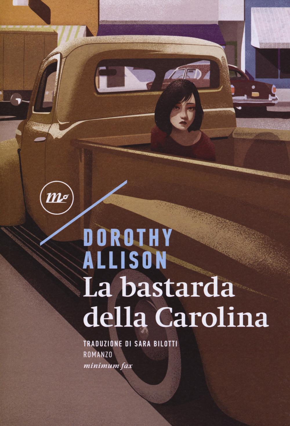 LA BASTARDA DELLA CAROLINA - DOROTHY ALLISON - 9788875219017