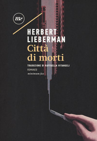 CITTA' DI MORTI di LIEBERMAN HERBERT
