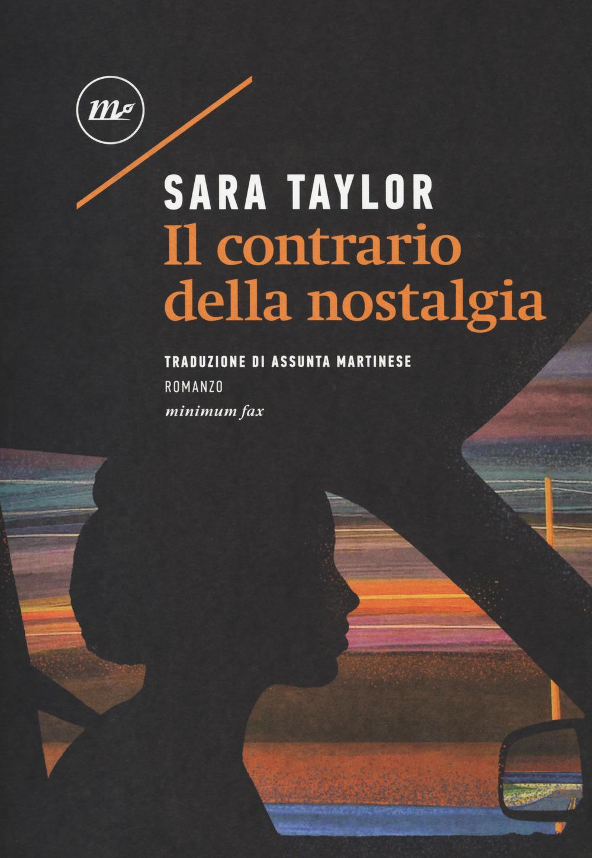 CONTRARIO DELLA NOSTALGIA (IL) - SARA TAYLOR - 9788875219697