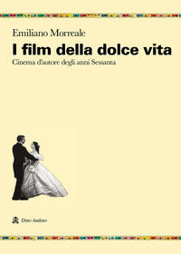 FILM DELLA DOLCE VITA di MORREALE EMILIANO