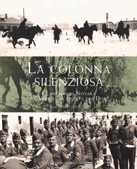 COLONNA SILENZIOSA - I LANCERI DI NOVARA DA VERONA AL FRONTE DEL DON di LORENZON SIMONE
