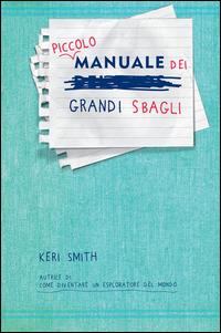PICCOLO MANUALE DEI GRANDI SBAGLI di SMITH KERI