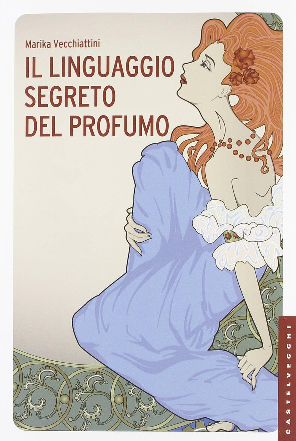 IL LINGUAGGIO SEGRETO DEL PROFUMO - 9788876157530