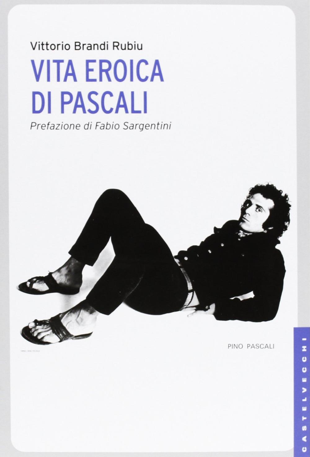 VITA EROICA DI PASCALI - 9788876158773