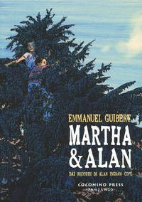 MARTHA & ALAN - DAI RICORDI DI ALAN INGRAM COPE di GUIBERT EMMANUEL