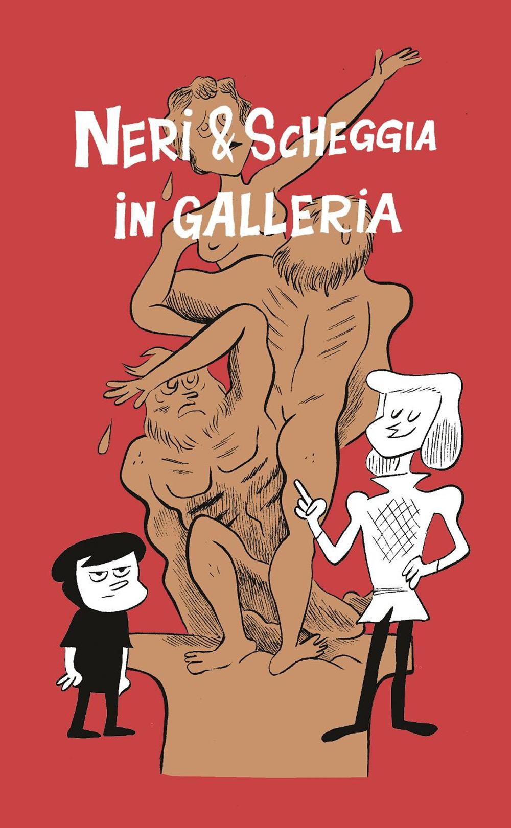 NERI & SCHEGGIA IN GALLERIA vol.2