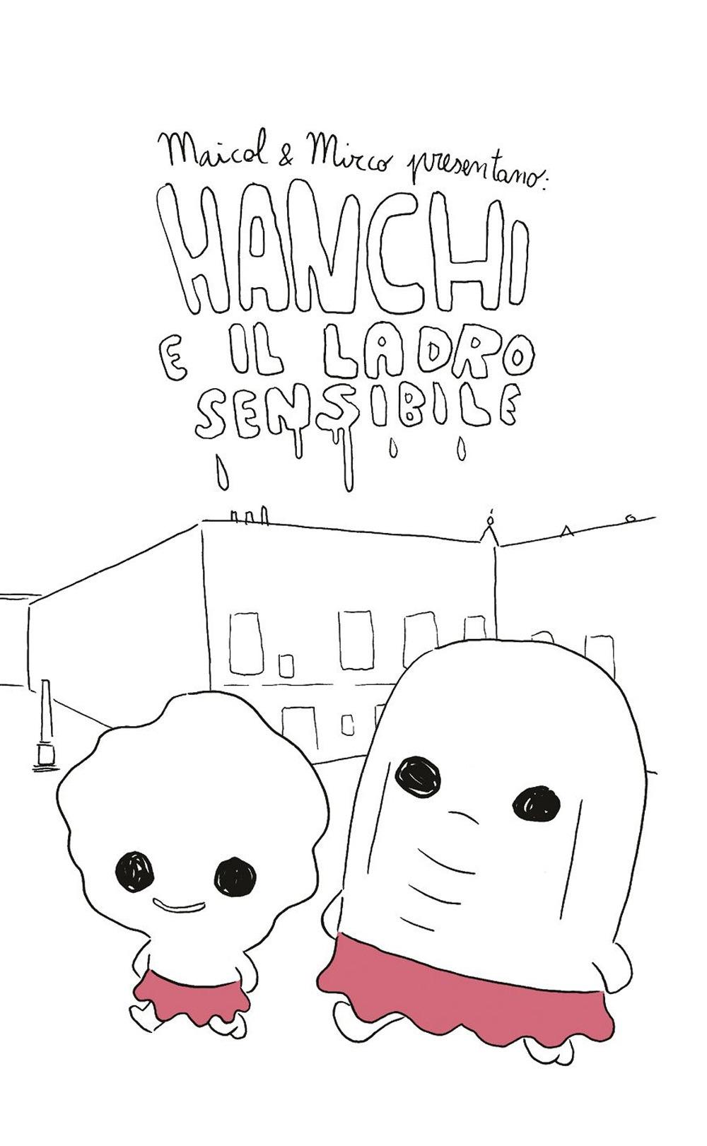 HANCHI E IL LADRO SENSIBILE - Maicol & Mirco - 9788876184758