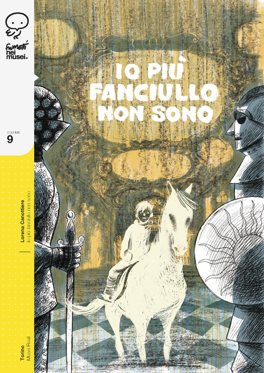 IO PIÙ FANCIULLO NON SONO vol.9 - Lorena Canottiere - 9788876184796