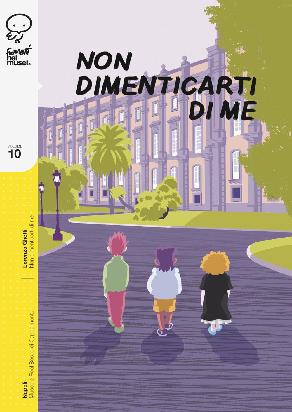 NON DIMENTICARTI DI ME vol.10 - Lorenzo Ghetti - 9788876184802