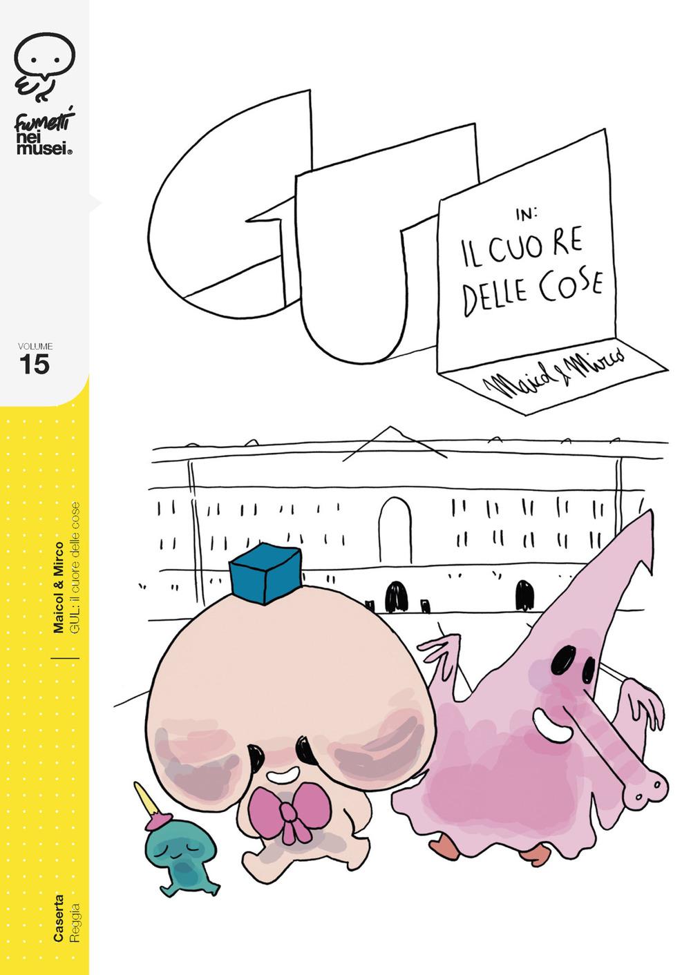 GUL: IL CUORE DELLE COSE vol.15 - Maicol & Mirco - 9788876184857