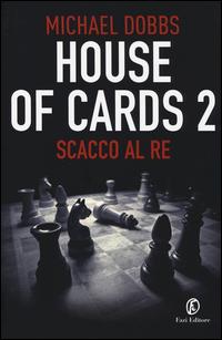 Copertina del Libro: Scacco al re. House of cards