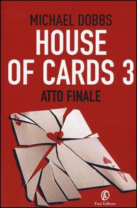 Copertina del Libro: Atto finale. House of cards