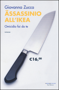 ASSASSINIO ALL'IKEA - OMICIDIO FAI DA TE di ZUCCA GIOVANNA