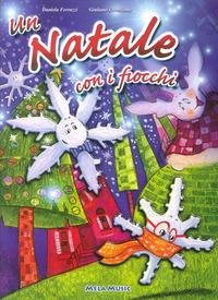 NATALE CON I FIOCCHI + CD di FERRAZZI D. - CRIVELLENTE G.