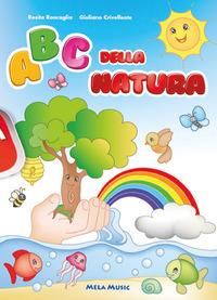 ABC DELLA NATURA. EDIZ. A COLORI. + CD-AUDIO di RONCAGLIA-CRIVELLENTE