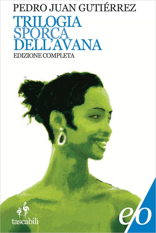 Trilogia sporca dell'Avana. Ancorato alla terra di nessuno-Senza niente da fare-Sapore di me