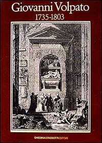GIOVANNI VOLPATO 1735-1803