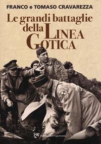 GRANDI BATTAGLIE DELLA LINEA GOTICA di CRAVAREZZA F. - CRAVAREZZA T.