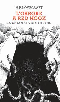 ORRORE A RED HOOK - LA CHIAMATA DI CTHULHU di LOVECRAFT H.P.