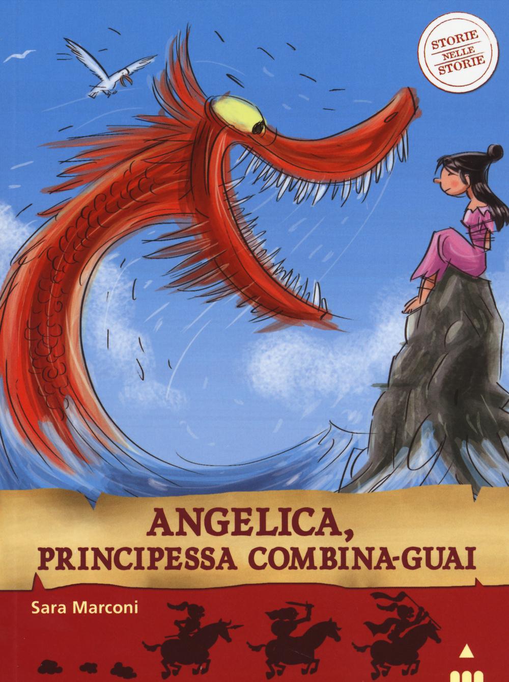Angelica, principessa combina-guai. Storie nelle storie. Ediz. illustrata