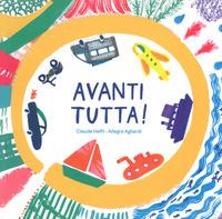 AVANTI TUTTA ! di HELFT C. - AGLIARDI A.