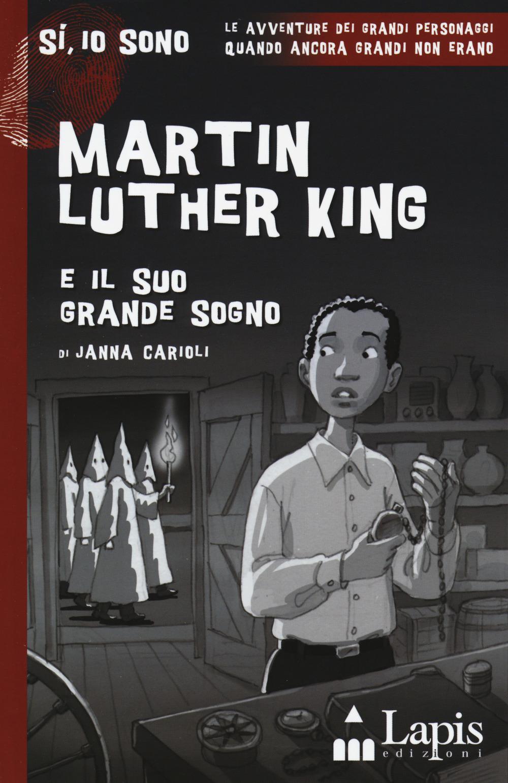 Martin Luther King e il suo grande sogno. Con Segnalibro