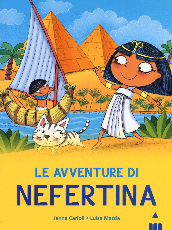 Avventure di Nefertina. All'ombra delle piramidi. Vol. 1