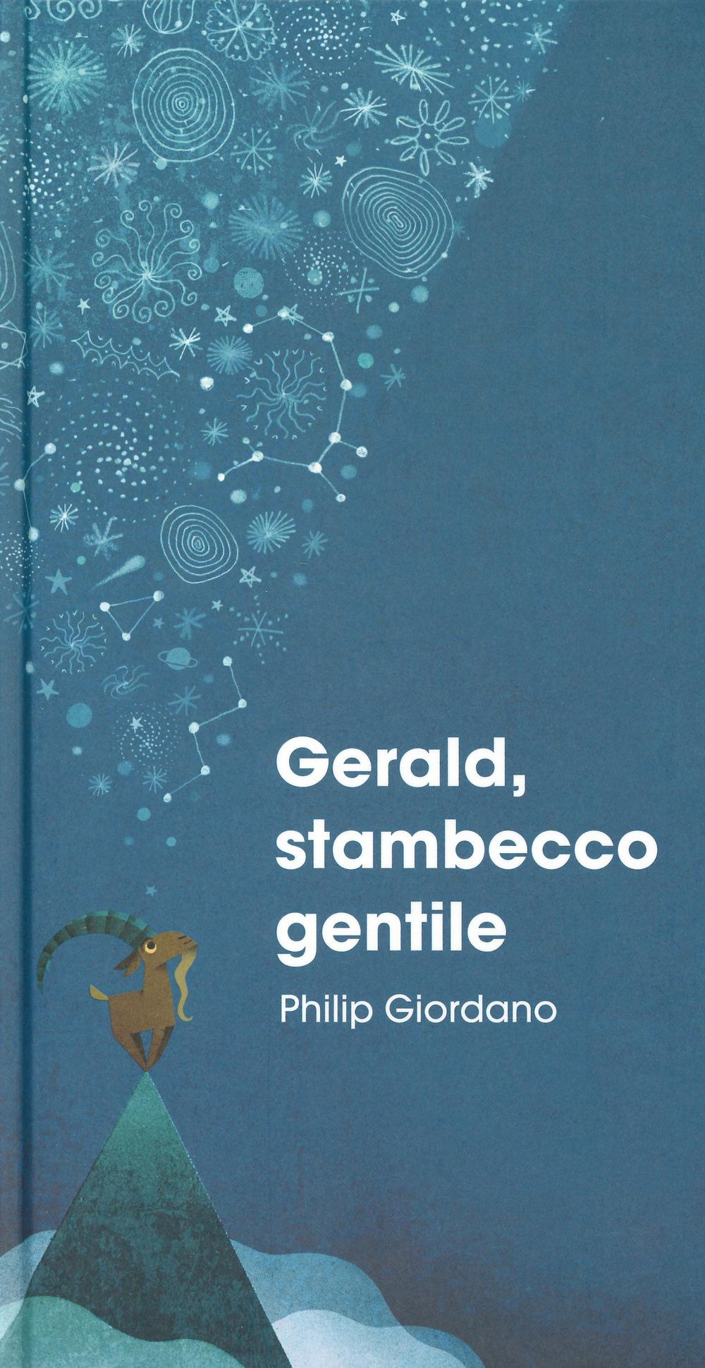 Gerald, stambecco gentile. Ediz. a colori