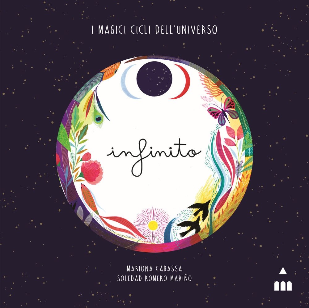 Infinito. I magici cicli dell'universo. Ediz. a colori