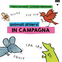 ANIMALI DIVERSI IN CAMPAGNA di CARMINATI C. - ABBATIELLO A.