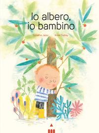 IO ALBERO IO BAMBINO di JAOUI SYLVAINE - CRAHAY ANNE